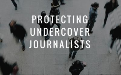Protecting Undercover Journalists